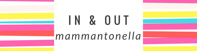 In & Out: dall' esperienza di mammantonella